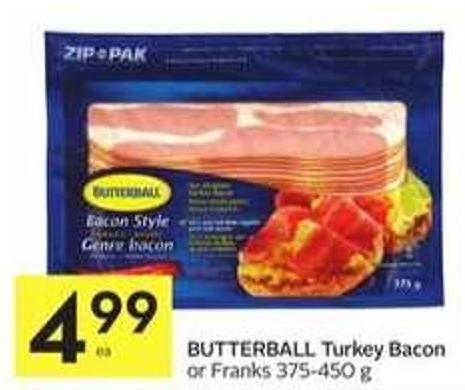 Butterball Turkey Bacon or Franks 375 - 450 g