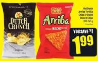Old Dutch Arriba Tortilla Chips or Dutch Crunch Chips 200-245 g
