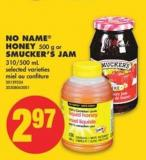 No Name Honey - 500 g or Smucker's Jam - 310/500 mL