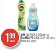 Vim Cleaners (500ml) or Palmolive Dish Soap (591ml)