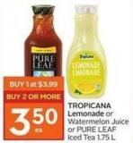 Tropicana Lemonade or Watermelon Juice or Pure Leaf Iced Tea 1.75 L