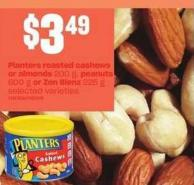 Planters Roasted Cashews Or Almonds - 200 g - Peanuts - 600 g Or Zen Blenz - 225 g