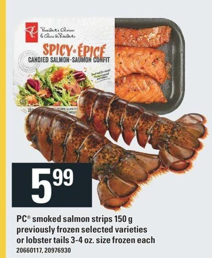 PC Smoked Salmon Strips - 150 G Or Lobster Tails 3-4 Oz. Size