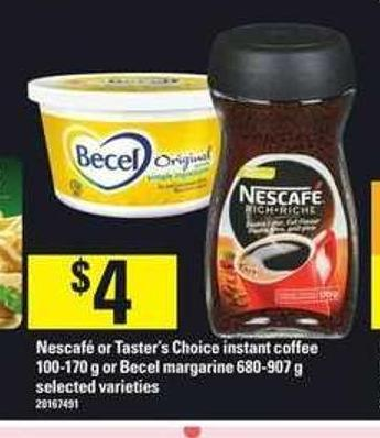 Nescafé Or Taster's Choice Instant Coffee 100-170 G Or Becel Margarine 680-907 G