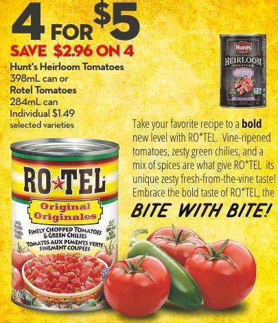 Hunt's Heirloom Tomatoes  398ml Can or  Rotel Tomatoes  284ml Can