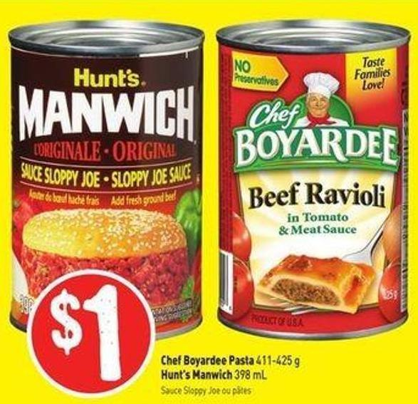 Chef Boyardee Pasta 411-425 g Hunt's Manwich 398 mL