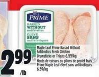 Maple Leaf Prime Raised Without Antibiotics Fresh Chicken Drumsticks Or Thighs