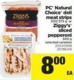 PC Natural Choice Deli Meat Strips - 300/375 g Or Ziggy's Sliced Pepperoni - 500 g