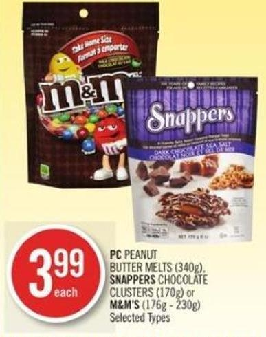 PC Peanut Butter Melts (340g) - Snappers Chocolate Clusters (170g) or M&m's (176g - 230g)