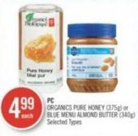 PC Organics Pure Honey (375g) or Blue Menu Almond Butter (340g)