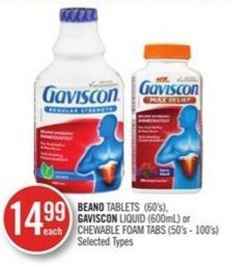 Beand Tablets (60's) Gaviscon Liquid (600 Ml) or Chewable Foam Tabs (50's - 100' S)