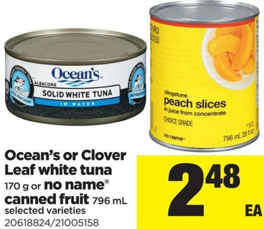 Ocean's Or Clover Leaf White Tuna - 170 G Or No Name Canned Fruit - 796 Ml