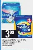 Always Pads - 12-24's - Liners - 30-60's Or Tampax Tampons - 16-20's