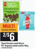 Smart Sweets Candy - 50 G Or PC Organics Jumbo Raisins - 196 G
