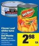 Clover Leaf White Tuna 170 G Or Del Monte Fruit 796 Ml