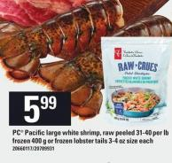 PC Pacific Large White Shrimp 400 g Or Frozen Lobster Tails 3-4 Oz
