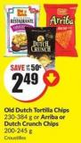 Old Dutch Tortilla Chips 230-384 g or Arriba or Dutch Crunch Chips 200-245 g