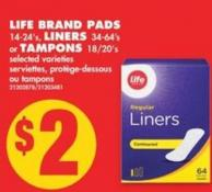 Life Brand Pads - 14-24's - Liners - 42-64's or Tampons - 18/20's