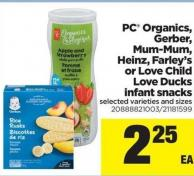 PC Organics - Gerber - Mum-mum - Heinz - Farley's Or Love Child Love Ducks Infant Snacks