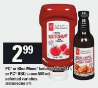 PC Or Blue Menu Ketchup 750 Ml/1 L Or PC Bbq Sauce 500 Ml