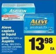 Aleve Caplets Or Liquid Gels - 80/125's Or Aspirin 81 Mg - 180/210's