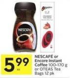 Nescafé or Encore Instant Coffee 100-170 g or Oteas Tea Bags 12 Pk