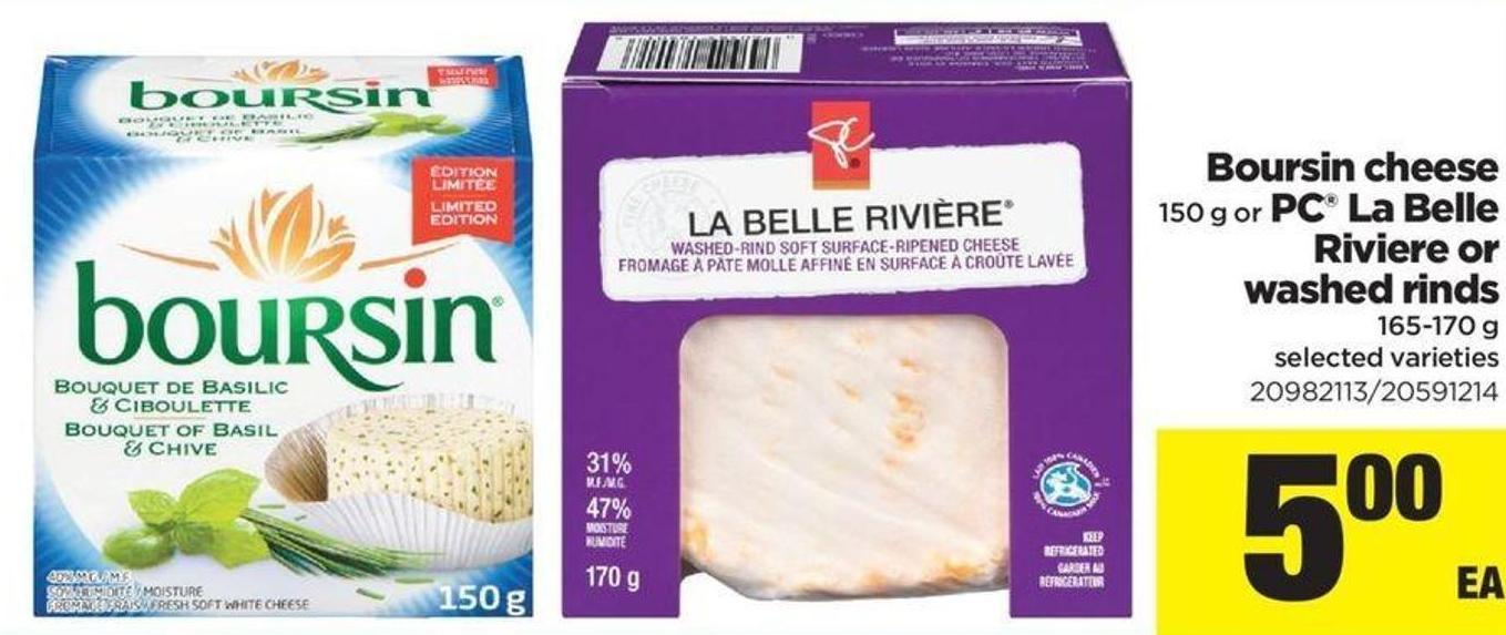 Boursin Cheese - 150 g Or PC La Belle Riviere Or Washed Rinds - 165-170 g