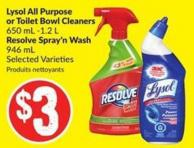 Lysol All Purpose or Toilet Bowl Cleaners 650 mL -1.2 L Resolve Spray'n Wash 946 mL