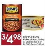 Compliments Flakes of Ham - Turkey or Chicken 156 g or Bush's Beans 398 mL