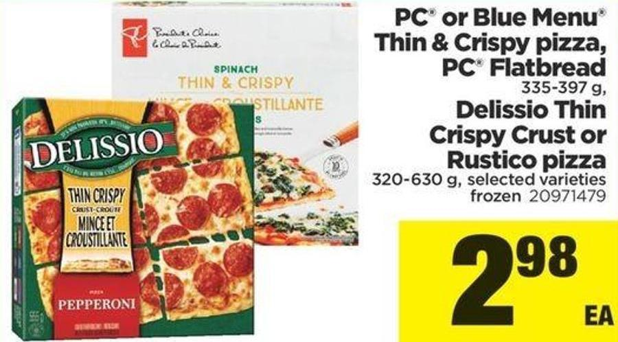 PC Or Blue Menu Thin & Crispy Pizza - PC Flatbread 335-397 G - Delissio Thin Crispy Crust Or Rustico Pizza - 320-630 G