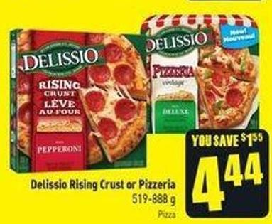 Delissio Rising Crust or Pizzeria 519-888 g