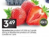 Strawberries Product of USA No 1 Grade 454 g or Blueberries Product of Canada - Canada No 1 Pint