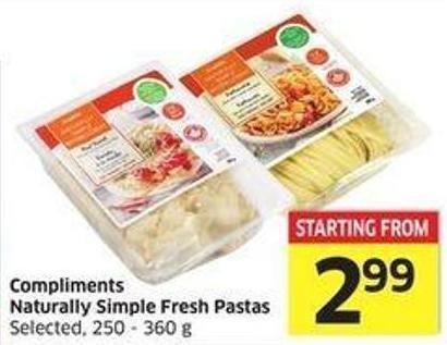 Compliments Naturally Simple Fresh Pastas Selected - 250 - 360 g