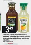Tropicana Tropics - Lemonade - Simply Lemonade - Pure Leaf Or Gold Peak Iced Tea Beverage - 1.54/1.75 L