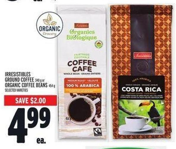 Irresistibles Ground Coffee 340 g or Organic Coffee Beans 454 g