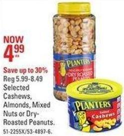 Selected Cashews - Almonds - Mixed Nuts or Dry-roasted Peanuts.