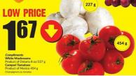 Compliments White Mushrooms Product of Ontario 8 Oz/227 g Campari Tomatoes