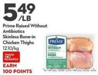 Prime Raised Without Antibiotics Skinless Bone-in Chicken Thighs