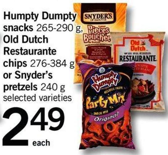 Humpty Dumpty Snacks - 265-290 G Old Dutch Restaurante Chips - 276-384 G Or Snyder's Pretzels - 240 G