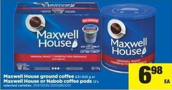 Maxwell House Ground Coffee - 631-925 G Or Maxwell House Or Nabob Coffee PODS - 12's