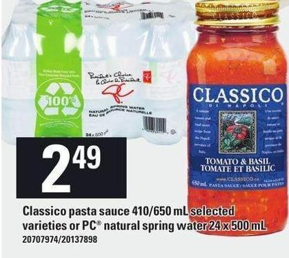 Classico Pasta Sauce 410/650 Ml Or PC Natural Spring Water 24 X 500 Ml