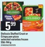 Delissio Stuffed Crust Or Crispy Pan Pizza - 556-744 G