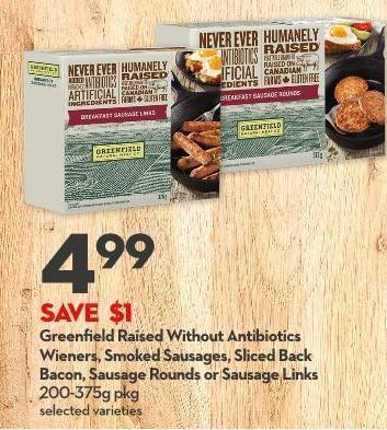 Greenfield Raised Without Antibiotics Wieners - Smoked Sausages - Sliced Back Bacon - Sausage Rounds or Sausage Links 200-375g Pkg