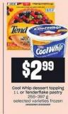 Cool Whip Dessert Topping 1 L Or Tenderflake Pastry Selected Varieties Frozen 255-397 G