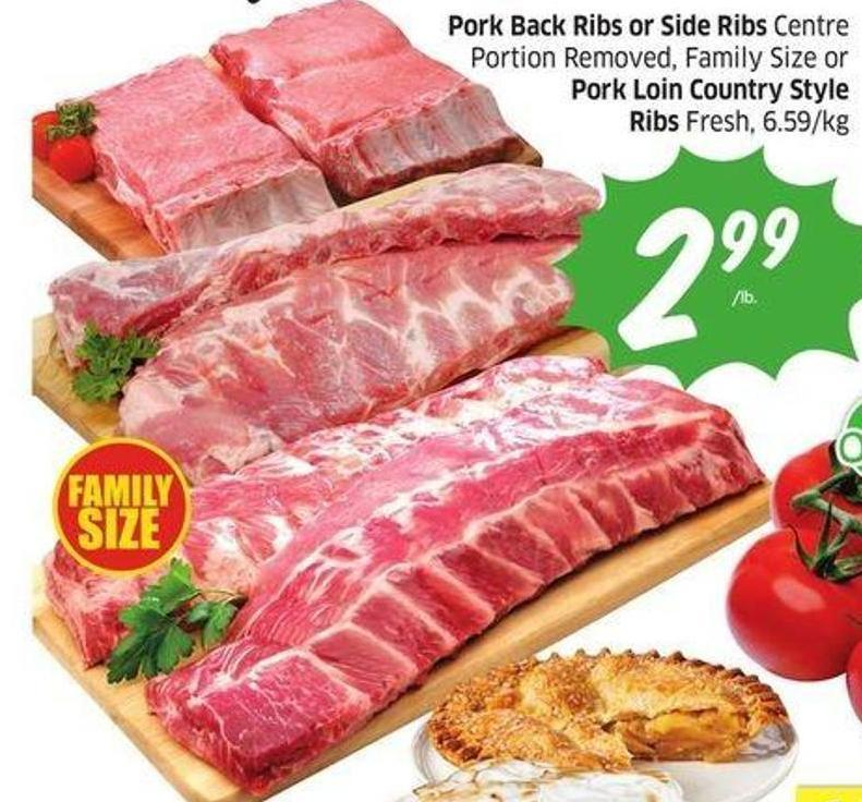 Pork Back Ribs or Side Ribs Centre Portion Removed - Family Size or Pork Loin Country Style Ribs Fresh - 6.59/kg