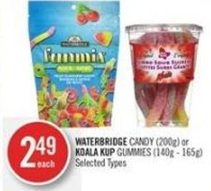 Waterbridge Candy (200g) or Koala Kup Gummies (140g - 165g)