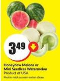Honeydew Melons or Mini Seedless Watermelon Product of USA