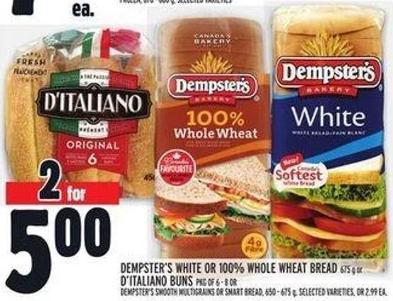 Dempster's White Or 100% Whole Wheat Bread 675 g or D'italiano Buns Pkg Of 6 - 8 Or Dempster's Smooth Multigrains Or Smart Bread - 650 - 675 g