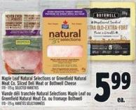Maple Leaf Natural Selections Or Greenfield Natural Meat Co. Sliced Deli Meat Or Bothwell Cheese 170 - 175 g