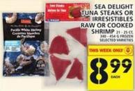 Sea Delight Tuna Steaks Or Irresistibles Raw Or Cooked Shrimp